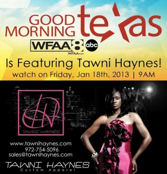 Tomorrow (Friday 01/18) Good Morning Texas / WFAA-TV Channel 8 is featuring Tawni Haynes! TUNE IN at 9AM!